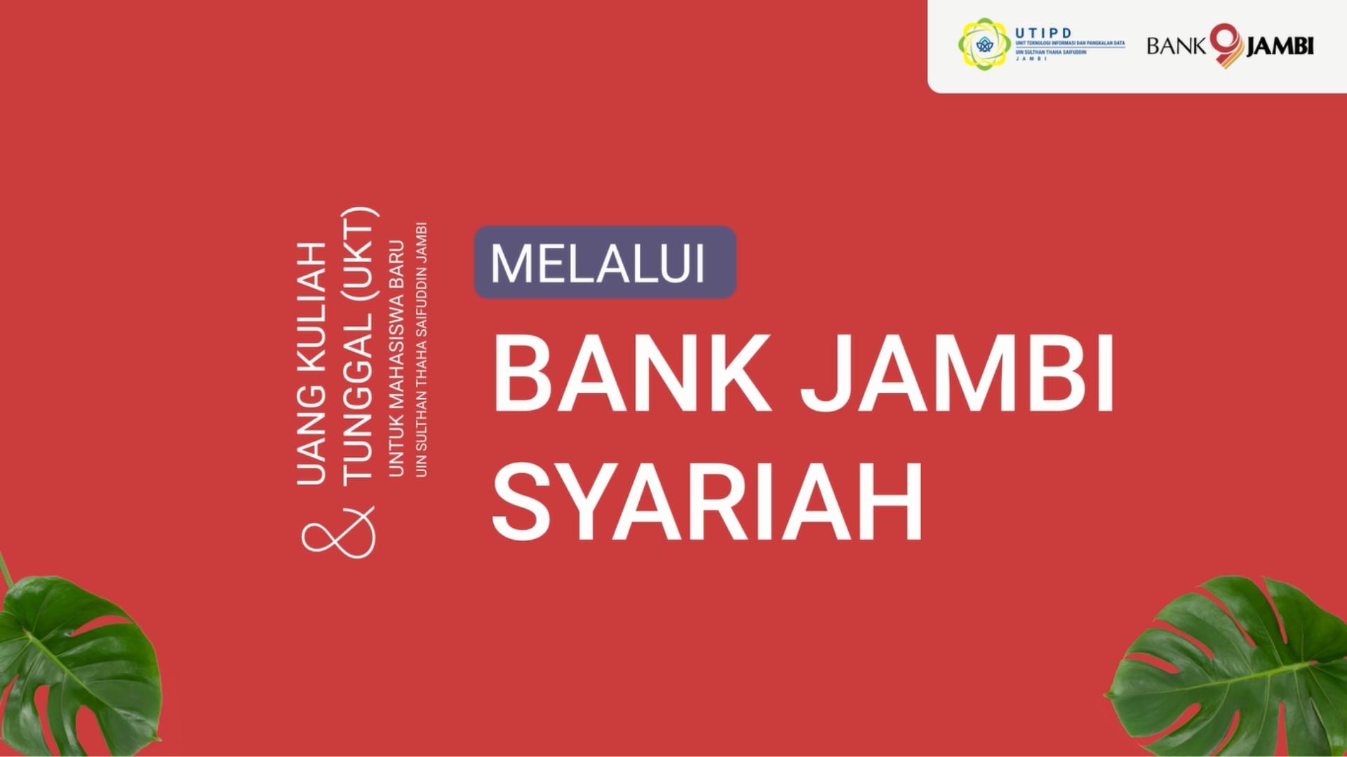 Tutorial Pembayaran UKT Mahasiswa Baru UIN STS Jambi Melalui Bank 9 Jambi